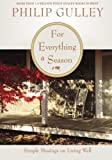 For Everything a Season: Simple Musings on Living Well (0061252182) by Gulley, Philip