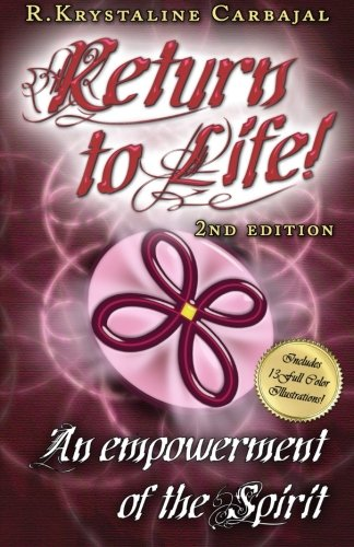Return to Life: An Empowerment of the Spirit: Volume 1