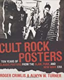 img - for Cult Rock Posters: Ten Years of Classic Posters from the Punk, New Wave, and Glam Era book / textbook / text book