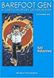 Barefoot Gen Volume Six: Writing the Truth (0867195975) by Nakazawa, Keiji