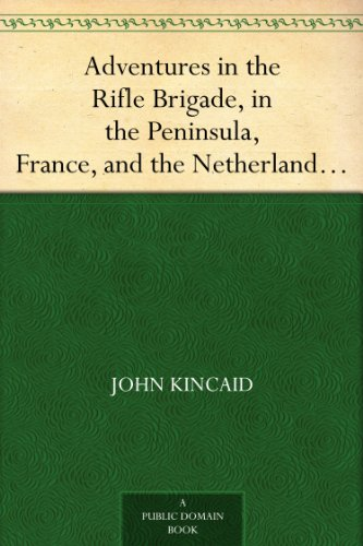 adventures-in-the-rifle-brigade-in-the-peninsula-france-and-the-netherlands-from-1809-to-1815-englis