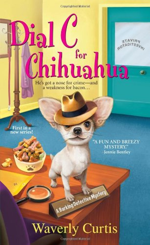 Image of Dial C For Chihuahua (A Barking Detective Mystery)