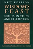 Wisdom's Feast: Sophia in Study and Celebration (1556128568) by Susan Cole