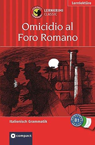 Tod auf dem Forum Romanum: Lernziel Italienisch Grammatik. Für mittleres Sprachniveau