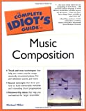 The Complete Idiots Guide to Music Composition