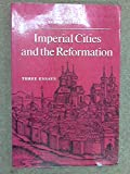 img - for Imperial Cities and the Reformation: Three Essays book / textbook / text book