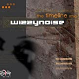 Wizzy Noise The Time Line Remixes