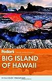 Fodor's Big Island of Hawaii (Full-color Travel Guide)