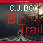 Blood Trail (       UNABRIDGED) by C. J. Box Narrated by David Chandler