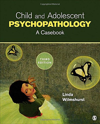 Child and Adolescent Psychopathology: A Casebook, 3rd Edition PDF