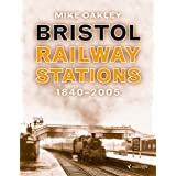 Bristol Railway Stations and Halts: 1840-2005