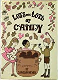 Lots and Lots of Candy (0152494006) by Carolyn Meyer