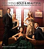 Becoming Bold & Beautiful: 25 Years of Making the World's Most Popular Daytime Soap Opera