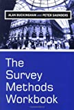 The Survey Methods Workbook: From Design to Analysis (0745622453) by Buckingham, Alan