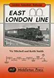 Vic Mitchell East London Line: New Cross to Liverpool Street (London Suburban Railways)