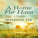 A Home for Hava: A Novella: Forgotten Tales, Book 3 | Summer Lee