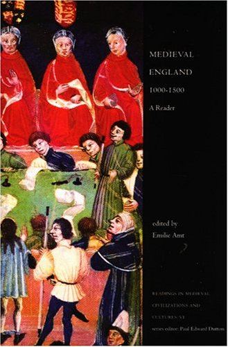Medieval England, 1000 - 1500: A Reader (Readings in Medieval Civilizations and Cultures, 6)