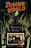 Zombieworld: Champion of the Worms (1569713340) by Mignola, Mike