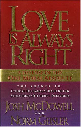 Love is Always Right, Norm Geisler, Josh McDowell