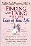 Finding and Living With the Love of Your Life (study guide) (0884862763) by Warren, Neil Clark