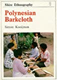 img - for Polynesian Barkcloth (Shire Ethnography) book / textbook / text book