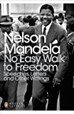 No Easy Walk to Freedom (0141439300) by Mandela, Nelson
