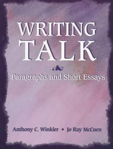 Writing Talk: Paragraphs and Short Essays