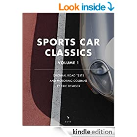 Sports Car Classics: Original road tests, feature articles and motoring columns by Eric Dymock (Dove Digital Motoring Book: A Vintage Archive Book 1)