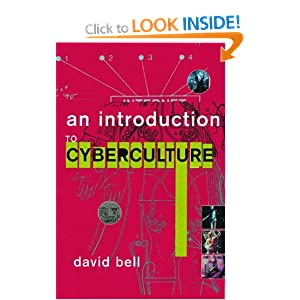 An Introduction to Cybercultures David Bell