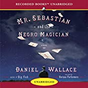 Mr. Sebastian and the Negro Magician | [Daniel Wallace]