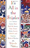 It's All in the Frijoles: 100 Famous Latinos Share Real-Life Stories, Time-Tested Dichos, Favorite Folktales, and Inspiring Words of Wisdom (0684849003) by Nava, Yolanda