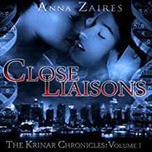 Close Liaisons: The Krinar Chronicles, Volume 1 (       UNABRIDGED) by Anna Zaires, Dima Zales Narrated by Kathleen Godwin