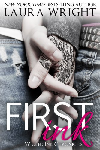 First Ink (Wicked Ink Chronicles) by Laura Wright