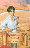 ROWAN AND THE ZEBAK (186291303X) by Rodda, Emily