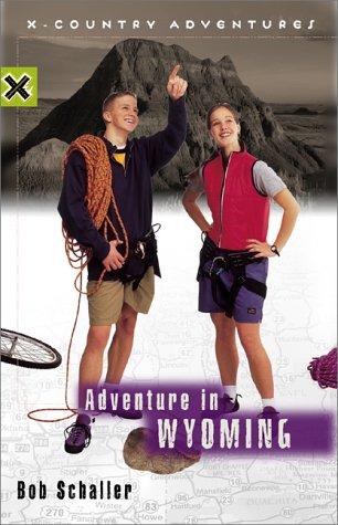 Adventure in Wyoming (X-Country Adventures), Schaller, Bob
