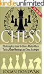 Chess: The Complete Guide To Chess -...