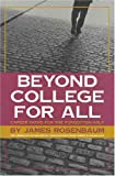 img - for Beyond College For All: Career Paths For The Forgotten Half (American Sociological Association Rose Series in Sociology) book / textbook / text book