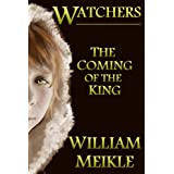 Watchers: The Coming of the Kingby William Meikle