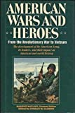 img - for American Wars and Heroes From the Revolutionary War to Vietnam book / textbook / text book