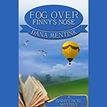 Fog over Finny's Nose: A Finny's Nose Mystery, Book 2 Audiobook by Dana Mentink Narrated by Maddison Thyme