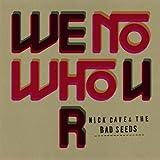 We No Who U R