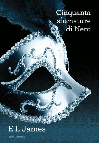 E L James - Cinquanta sfumature di Nero