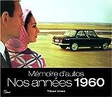 echange, troc Thibaut Amant - Mémoire d'autos : Nos années 1960