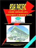 Asia-Pacific Economic Cooperation Apec Investment and Business Guide (World Expoer-Import and Business Library) (0739775049) by Ibp Usa