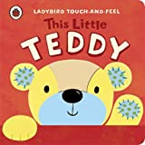 This Little Teddy: Ladybird Touch and Feel (Ladybird Touch & Feel) Lucy Lyes