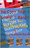 img - for The Case Files of Ronald T. Barone, The Neighbor book / textbook / text book