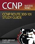 Chris Bryant's CCNP ROUTE 300-101 Stu...