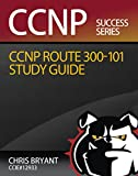 Chris Bryant's CCNP ROUTE 300-101 Study Guide (English Edition)