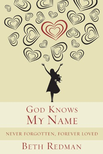 God Knows My Name: Never Forgotten, Forever Loved by Beth Redman ebook deal