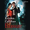 Evernight (       UNABRIDGED) by Kristen Callihan Narrated by Moira Quirk